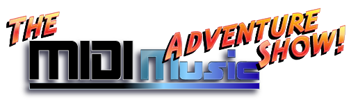 The MIDI Music Adventure Show!